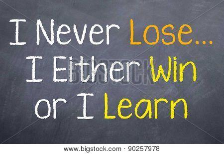 I never lose...