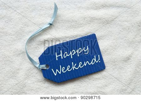 Happy Weekend On Blue Label Sand Background