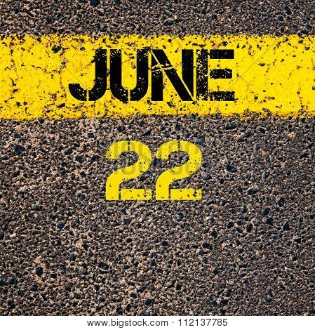 22 June Calendar Day Over Road Marking Yellow Paint Line