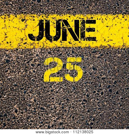 25 June Calendar Day Over Road Marking Yellow Paint Line