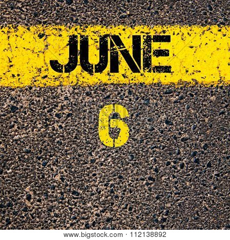 6 June Calendar Day Over Road Marking Yellow Paint Line