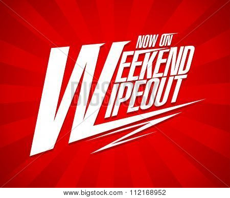 Weekend wipeout sale vector design.