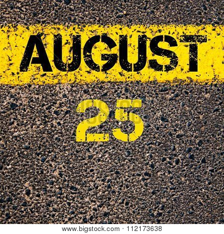 25 August Calendar Day Over Road Marking Yellow Paint Line