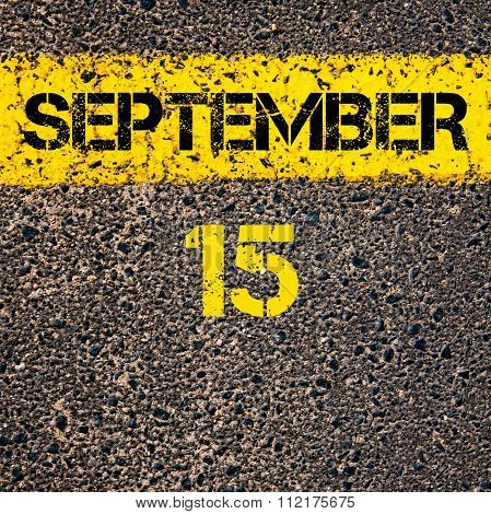 15 September Calendar Day Over Road Marking Yellow Paint Line