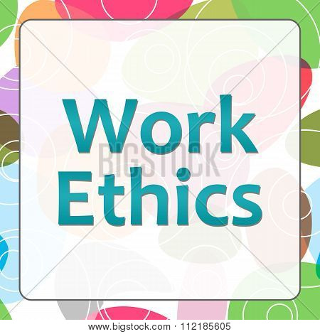 Work Ethics Colorful Background