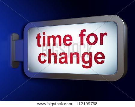 Time concept: Time for Change on billboard background