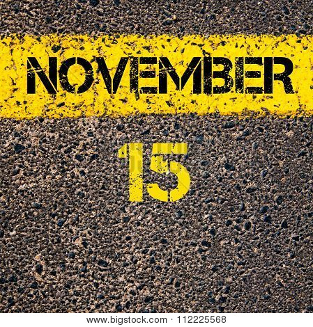 15 November Calendar Day Over Road Marking Yellow Paint Line