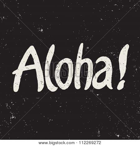 Aloha. Hawaiian greeting.