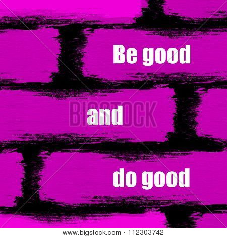 Be good and do good inspirational message