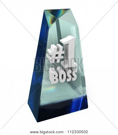 Number One 1 Boss words in a clear prize, trophy or award in appreciation of a great manager, director or ceo