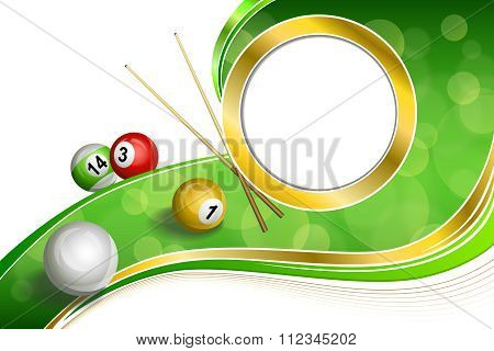 Background abstract green billiards pool cue red white yellow ball gold circle frame illustration