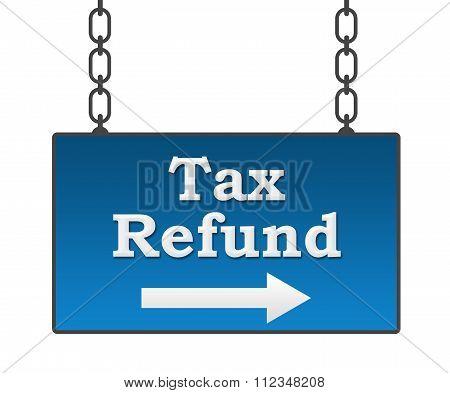 Tax Refund Blue Signboard