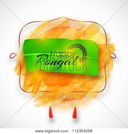 Creative greeting card design with stylish text Happy Pongal on banana leaf for South Indian harvesting festival celebration.