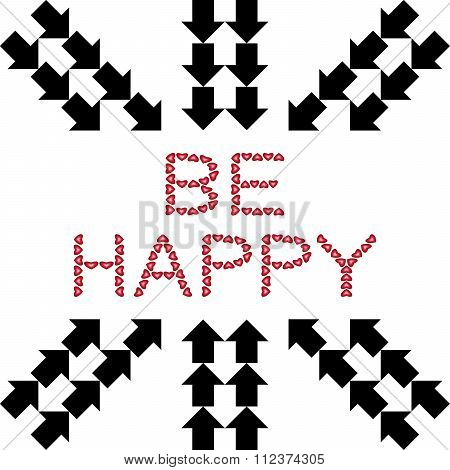 Be Happy Made From Hearts With Arrows