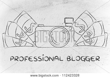 Camera Surrounded By Cash, With Text Professional Blogger