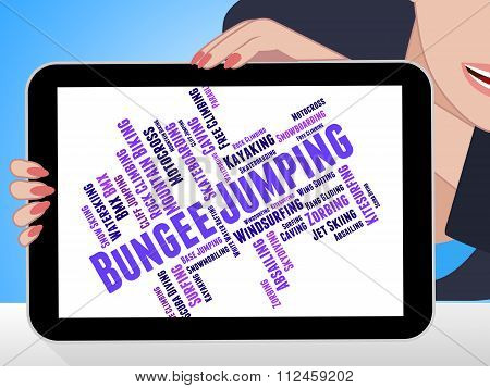 Bungee Jumping Represents Extreme Sport And Adventure