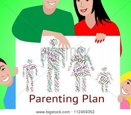 Parenting Plan Represents Mother And Child And Childhood