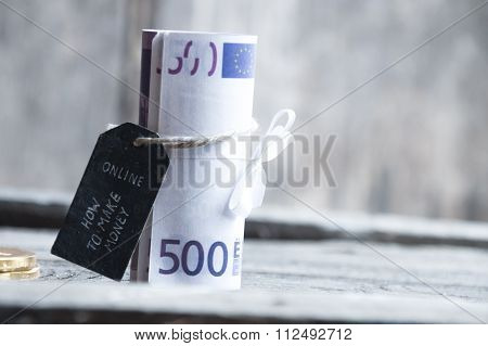 How to make Money online text and 500 euro bank notes