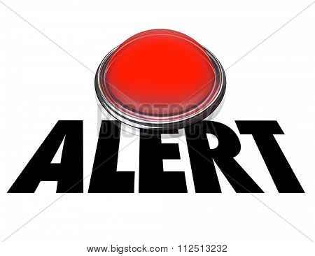 Alert word on flashing red light to convey emergency, crisis or need to be careful for safety and security