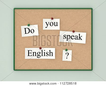 Cork Board And Sheets Paper With The Text Do You Speak English?