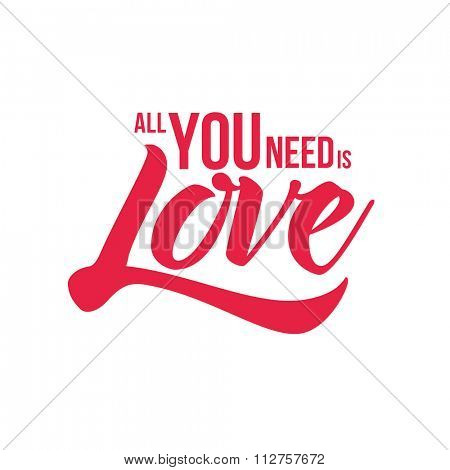 All you need is Love. Vector typographic design. Isolated on red.