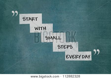 Start with small steps every day motivational message