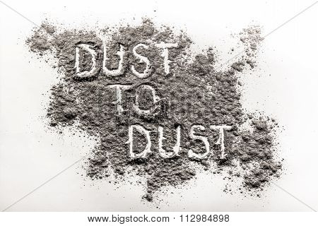 Dust To Dust Written In Dust