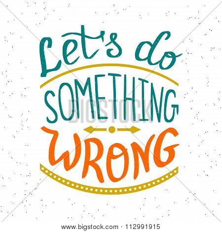 Lets do something wrong