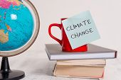 Writing Note Showing Climate Change. Business Photo Showcasing Increase In Global Average Temperatur poster