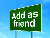 Social network concept: Add as Friend on road sign background