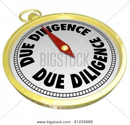 Due Diligence words on a gold compass showing importance of researching financial background, assets, liabilities and overall value of a company purchase or merger