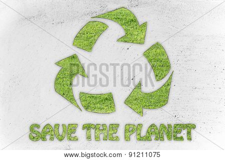 Save The Planet: Recycle Symbol Made Of Grass