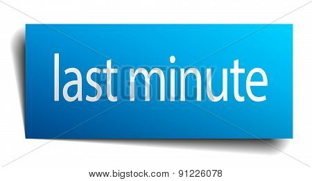 Last Minute Blue Paper Sign Isolated On White