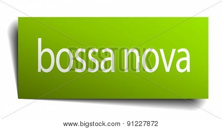 Bossa Nova Green Paper Sign On White Background