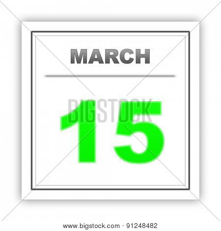 March 15. Day on the calendar. 3d