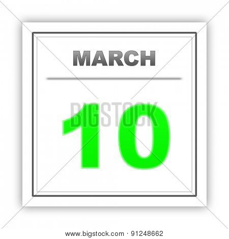 March 10. Day on the calendar. 3d