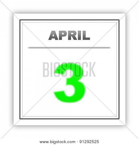 April 3. Day on the calendar. 3d