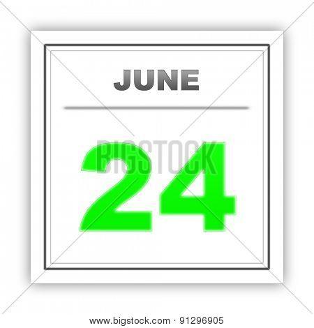 June 24. Day on the calendar. 3d