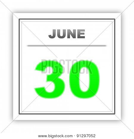 June 30. Day on the calendar. 3d