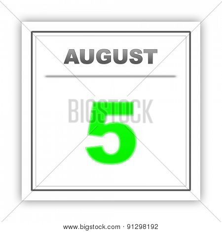 August 5. Day on the calendar. 3d