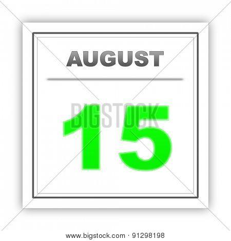 August 15. Day on the calendar. 3d
