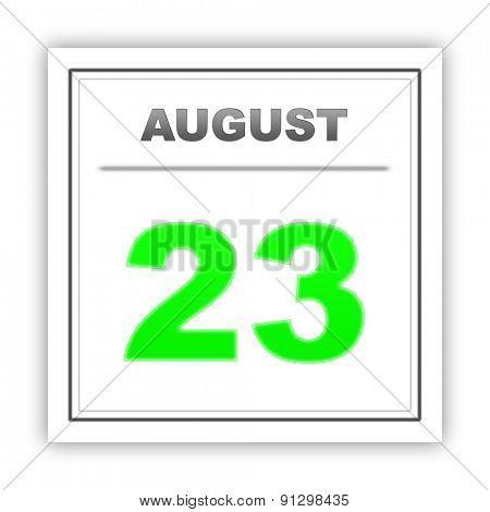 August 23. Day on the calendar. 3d
