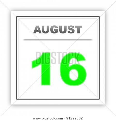 August 16. Day on the calendar. 3d