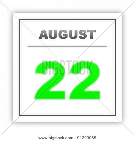 August 22. Day on the calendar. 3d