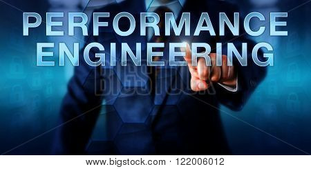 Systems engineer is pushing PERFORMANCE ENGINEERING on a virtual screen. Business metaphor and information technology concept for systems development and systems or software performance engineering.