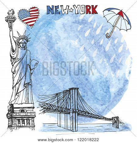 New York.American symbols Statue of Liberty, Brooklyn Bridge in hand drawn sketch.Watercolor splash, rein, umbrella.Vector landmark, retro Illustration, background, design template.