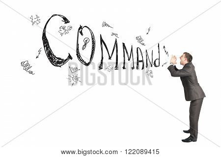 Businessman shouting word command on white background