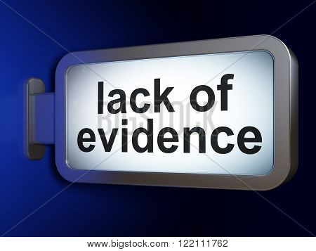 Law concept: Lack Of Evidence on billboard background
