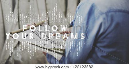 Follow Your Dreams Aspiration Dreamer Concept