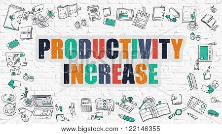 Productivity Increase. Multicolor Inscription on White Brick Wall with Doodle Icons Around. Modern Style Illustration with Doodle Design Icons. Productivity Increase on White Brickwall Background.
